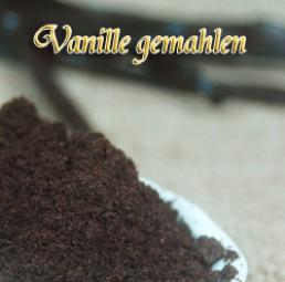 Gemahlene Vanille - ein Genuss der besonderen Art